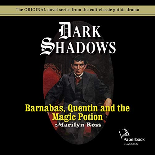 Barnabas, Quentin and the Magic Potion Audiobook By Marilyn Ross cover art
