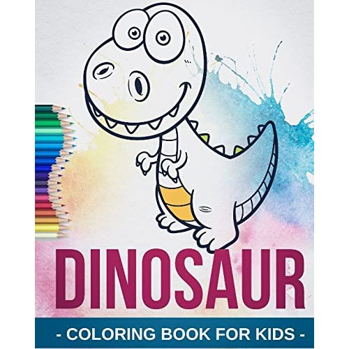 Coloring Book For Kids: Cool Dinosaurs - A Cute Toddler Coloring