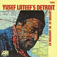 Detroit: Latitude 42-30 - Longitude 83 by Yusef Lateef