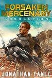 Absolution: A Near Future Thriller (Forsaken Mercenary Book 2)