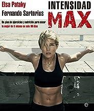 Intensidad Max: un desaf??o de 90 d??as by Fernando Sartorius ; Elsa Pataki (2014-05-20)