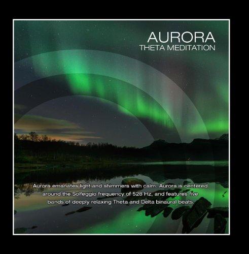 Aurora (Solfeggio 528hz with Theta Brainwave Entrainment)