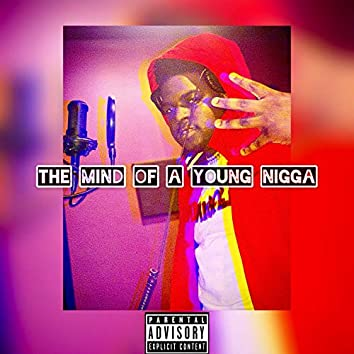 The Mind of a Young Nigga