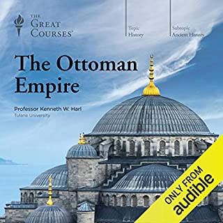 The Ottoman Empire                   Written by:                                                                                                                                 Kenneth W. Harl,                                                                                        The Great Courses                               Narrated by:                                                                                                                                 Kenneth W. Harl                      Length: 18 hrs and 44 mins     15 ratings     Overall 4.2
