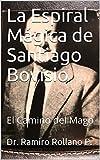 La Espiral Mágica de Santiago Bovisio: El Camino del Mago