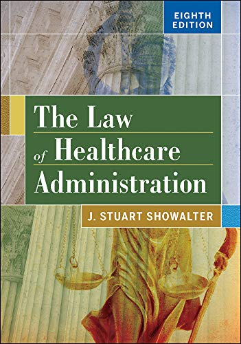 The Law of Healthcare Administration, Eighth Edition (AUPHA/HAP Book)