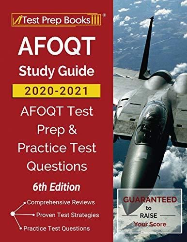 AFOQT Study Guide 2020-2021: AFOQT Test Prep and Practice Test Questions [6th Edition]