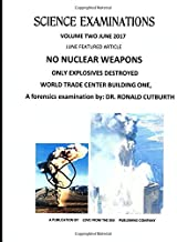 NO NUCLEAR WEAPONS ONLY EXPLOSIVES DESTROYED WORLD TRADE CENTER BUILDING ONE (VOLUME TWO JUNE 2017)