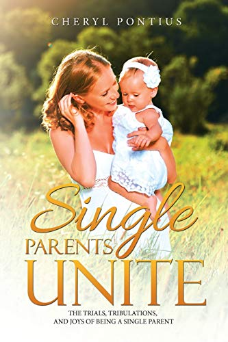 Single Parents Unite: The Trials, Tribulations, and Joys of Being a Single Parent