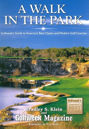 A Walk in the Park: Golfweek's Guide to America's Best Classic and Modern Golf Courses
