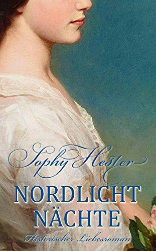Nordlicht Nächte: Historischer Liebesroman