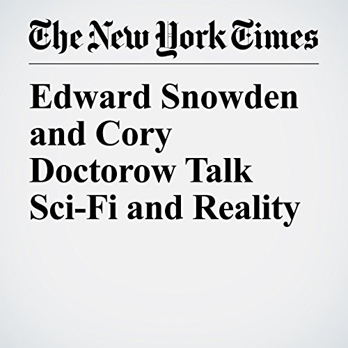 Edward Snowden and Cory Doctorow Talk Sci-Fi and Reality audiobook cover art