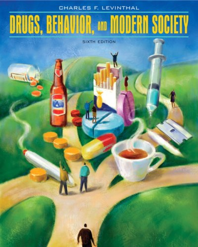 Drugs, Behavior, and Modern Society (6th Edition)