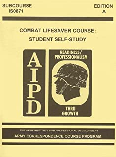AIPD Combat Lifesaver Course: Examinations (Subcourse IS0871- Edition A) (Army Correspondence Course Program)