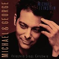 Michael & George (Feinstein Sings Gershwin) by Michael Feinstein (1998-09-15)