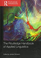 The Routledge Handbook of Applied Linguistics (Routledge Handbooks in Applied Linguistics)