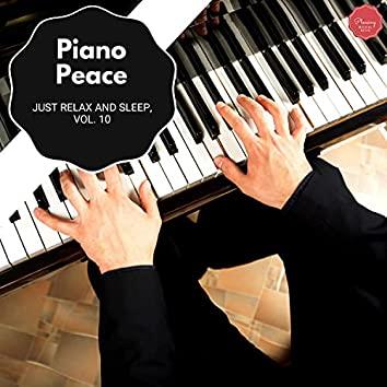 Piano Peace - Just Relax And Sleep, Vol. 10