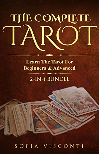 The Complete Tarot: Learn The Tarot For Beginners & Advanced (2-in-1 bundle) (English Edition)