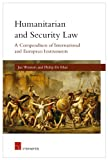 Humanitarian and Security Law: A Compendium of International and European Instruments