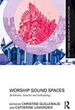 Worship Sound Spaces: Architecture, Acoustics and Anthropology (Routledge Research in Architecture) (English Edition)