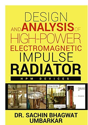 DESIGN AND ANALYSIS OF HIGH-POWER ELECTROMAGNETIC IMPULSE RADIATOR: HIGH-POWER ELECTROMAGNETIC IMPULSE RADIATOR (1) (English Edition)