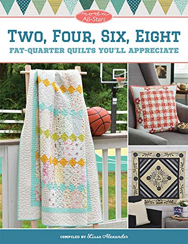 Moda All-Stars - Two, Four, Six, Eight: Fat-Quarter Quilts You'll Appreciate (English Edition)