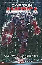 Captain America Volume 2: Castaway in Dimension Z Book 2 (Marvel Now) (Captain America: Marvel Now!)