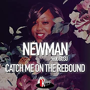 Catch Me on the Rebound (feat. Susu) [Michele Chiavarini Remix]