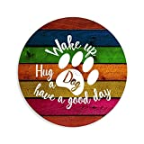 Farmhouse Wall Decor Circle Sign, Wake Up Hug A Dog Have A Good Day Rustic Wooden Sign Decor, Wooden Hanging Wall Art Plaque Signs, Housewarming Gifts, 12 Inch with a Keyhole
