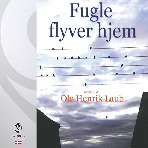 Fugle flyver hjem (Danish Edition) audiobook cover art