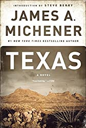 Books Set in Texas: Texas by James A. Michener. texas books, texas novels, texas literature, texas fiction, texas authors, best books set in texas, popular books set in texas, texas reads, books about texas, texas reading challenge, texas reading list, texas travel, texas history, texas travel books, texas books to read, novels set in texas, books to read about texas, dallas books, houston books, san antonio books, austin books