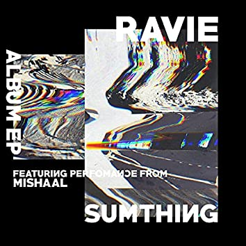 Sumthing (Feat. Mishaal)