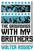 The Groundings With My Brothers