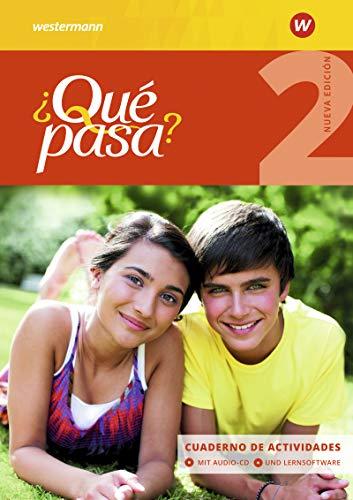 ¿Qué pasa? - Ausgabe 2016: Cuaderno de actividades 2 mit Lernsoftware und Audio-CD für Schüler: Ausgabe 2016 - Lehrwerk für Spanisch als 2. ... ab Klasse 6 oder 7 - Ausgabe 2016)