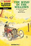Classics Illustrated Deluxe #1: The Wind in the Willows (Classics Illustrated Deluxe Graphic Nove)