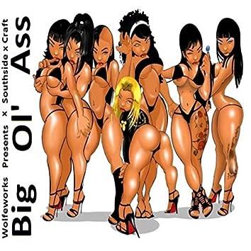 Big Ol' Ass