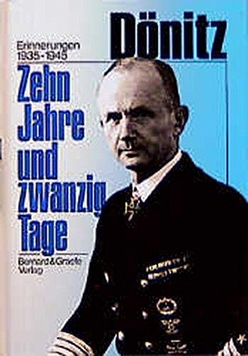 Zehn Jahre und zwanzig Tage: Erinnerungen 1935-1945