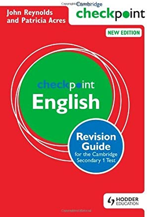 Cambridge Checkpoint English Revision Guide for the Cambridge Secondary 1 Test by John Reynolds Patricia Acres(2013-06-28)