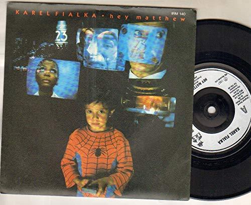 KAREL FIALKA - HEY MATTHEW - 7 inch vinyl / 45