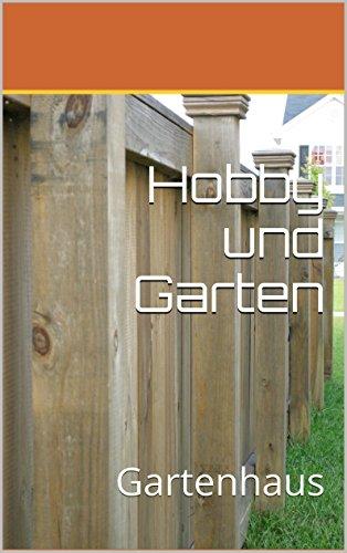 Hobby und Garten: Gartenhaus