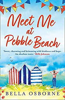 Meet Me at Pebble Beach: The hilarious and feel-good romance fiction read of summer 2020 by [Bella Osborne]