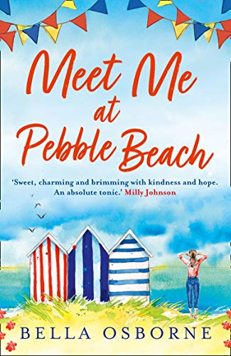 Meet Me at Pebble Beach: The hilarious and feel-good romance fiction read of summer 2020 (English Edition)