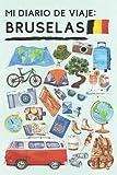Mi Diario De Viaje Bruselas: Con Plantillas Para Rellenar Y Llevar Un Seguimiento Completo De Tu Viaje Por Bruselas - 120 Páginas