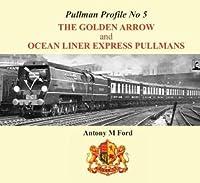 Pullman Profile: No. 5: The Golden Arrow Pullmans