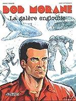 Bob Morane, Tome 10 - La Galère Engloutie de Henri Vernes