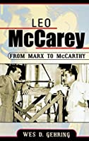 Leo McCarey: From Marx To McCarthy (Filmmakers Series)