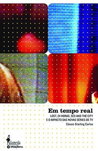Em Tempo Real: Lost, 24 Horas, Sex and the City e o Impacto das Novas Séries de TV
