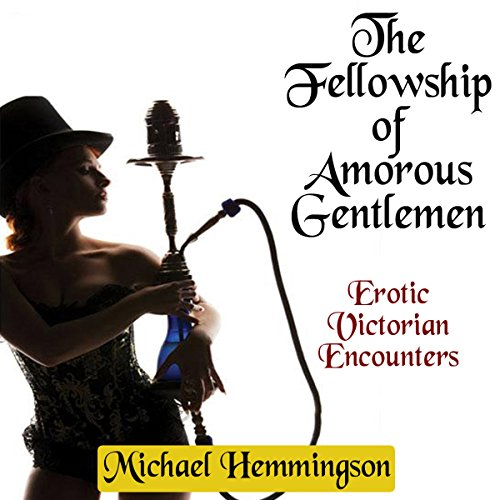 The Fellowship of Amorous Gentlemen audiobook cover art