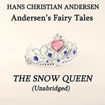 Andersen's Fairy Tales, The Snow Queen, Unabridged Story, by Hans Christian Andersen