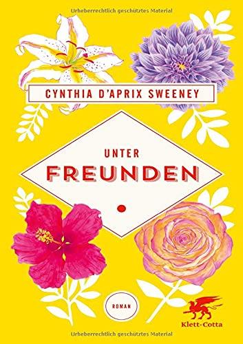 Buchseite und Rezensionen zu 'Unter Freunden: Roman' von Cynthia D'Aprix Sweeney